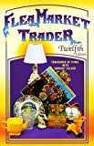 Flea Market Trader : Thousands of Items With Current Values (12th Ed)