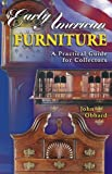 Early American Furniture : A Practical Guide for Collectors