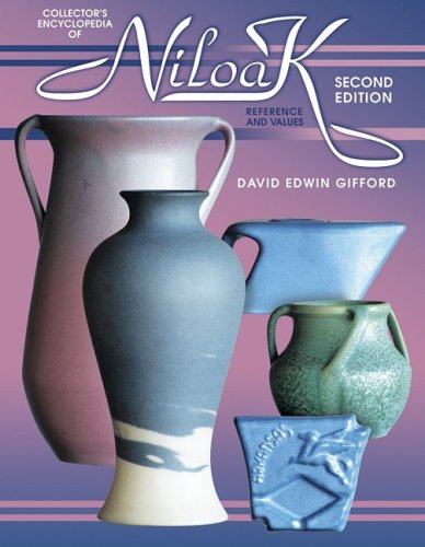 Collector's Encyclopedia of Niloak: A Reference and Value Guide, 2nd Edition, David Edwin Gifford