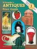 Schroeder's Antiques Price Guide (Schroeder's Antiques Price Guide, 19th Ed)