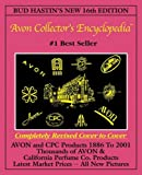 Bud Hastin's Avon Collector's Encyclopedia : The Official Guide for Avon Bottle and Cpc Collectors (Bud Hastins Avon Collectors Encyclopedia, 16th Ed)