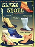 Collectible Glass Shoes: Identification & Value Guide