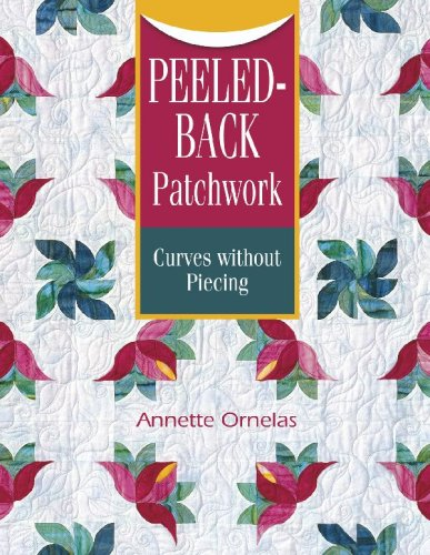 Peeled-Back Patchwork Curves Without Piecing - Annette Ornelas