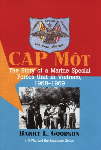 PDF CAP Mot The Story of a Marine Special Forces Unit in Vietnam 1968 1969 War and the Southwest vol 5