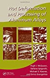 Hot deformation and processing of aluminum alloys [electronic resource]