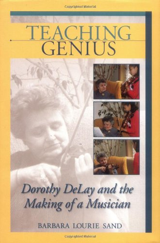 Teaching Genius Dorothy DeLay