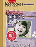 Scrapbooking Friends and Family: Ideas for All Year