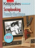 Creating Keepsakes Scrapbooking Family Heritage: A Treasury of Favorites