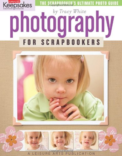Creating Keepsakes Photography for Scrapbookers