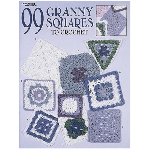 99 Granny Squares to Crochet (Leisure Arts #3078)