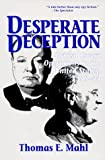 Desperate Deception : British Covert Operations in the United States, 1939-44 by Thomas E. Mahl, Roy Godson