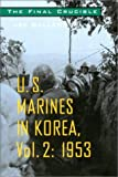 The Final Crucible: Us Marines in Korea, 1953