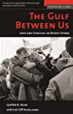 The Gulf Between Us: A Story of Love and Survival in Desert Storm