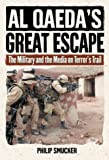 Al Qaeda's Great Escape: The Military and the Media on Terror's Trail