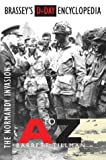Brassey's D-Day Encyclopedia: The Normandy Invasion A-Z