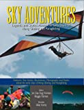 SKY ADVENTURES, Stories Of Our Heritage (Legends And Stories About The Early Days of Hang Gliding and Paragliding) by Mike Vorhis (Illustrator), et al
