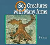 Sea Creatures With Many Arms (Creatures All Around Us)
