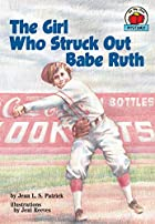 The Girl Who Struck Out Babe Ruth (On My Own&