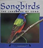 Songbirds: The Language of Song (Nature Watch) by Sylvia A. Johnson