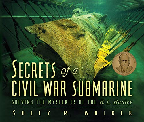 [Secrets of a Civil War Submarine: Solving the Mysteries of the H.L. Hunley]