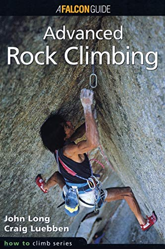 How to Climb: Advanced Rock Climbing, Long, John; Luebben, Craig; Meyers, George; Garrison, Julie