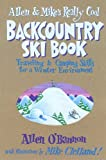 Allen and Mike's Really Cool Backcountry Ski Book: Traveling and Camping Skills for a Winter