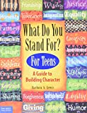 What Do You Stand For: A Kid's Guide to Building Character