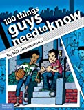 100 Things Guys Need to Know