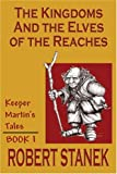 The Kingdoms and the Elves of the Reaches (Keeper Martin's Tales)