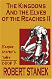 The Kingdoms and the Elves of the Reaches II (Keeper Martin's Tales)