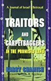 Traitors and Carpetbaggers in the Promised Land : A Journal of Israel's Betrayal by Barry Chamish