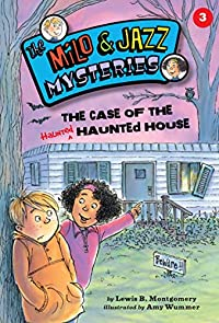 The Case of the Haunted Haunted House by Lewis B. Montgomery