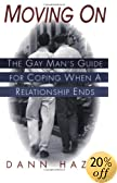 Moving On: They Gay Man's Guide for Coping When a Relationship Ends