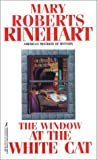 The Window at the White Cat by  Mary Roberts Rinehart (Mass Market Paperback - July 1901)