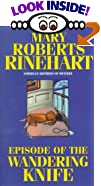 The Episode of the Wandering Knife by  Mary Roberts Rinehart (Mass Market Paperback - March 2000)