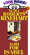 Alibi for Isabel by  Mary Roberts Rinehart (Mass Market Paperback - December 2000)