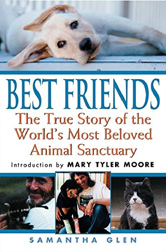 Best Friends: The True Story of the World's Most Beloved Animal Sanctuary - Samantha GlenMary Tyler Moore