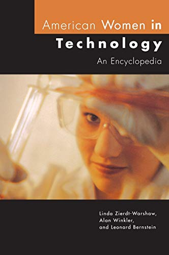 American Women in Technology: An Encyclopedia, Zierdt-Warshaw, Linda; Winkler, Alan; Bernstein, Leonard