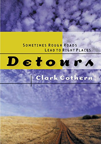 Detours Sometimes Rough Roads Lead to Right Places