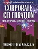 Buy Corporate Celebration: Play, Purpose, and Profit at Work from Amazon
