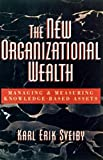 Buy The New Organizational Wealth: Managing & Measuring Knowledge-Based Assets from Amazon