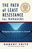 Buy The Path of Least Resistance for Managers: Designing Organizations to Succeed from Amazon