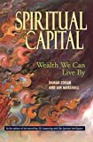 Buy Spiritual Capital: Wealth We Can Live by from Amazon
