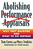 Buy Abolishing Performance Appraisals: Why They Backfire and What to Do Instead from Amazon
