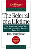 Buy The Referral of a Lifetime: The Networking System that Produces Bottom-Line Results . . . Every Day! from Amazon