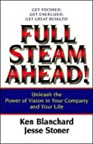 Buy Full Steam Ahead! Unleash the Power of Vision in Your Company and Your Life from Amazon