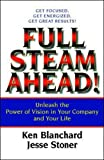 Buy Full Steam Ahead!: Unleash the Power of Vision in Your Company and Your Life from Amazon