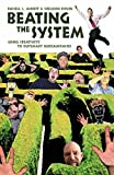 Buy Beating the System: Using Creativity to Outsmart Bureaucracies from Amazon