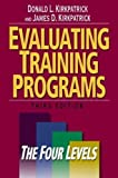 Buy Evaluating Training Programs: The Four Levels from Amazon