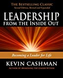 Buy Leadership from the Inside Out: Becoming a Leader for Life from Amazon